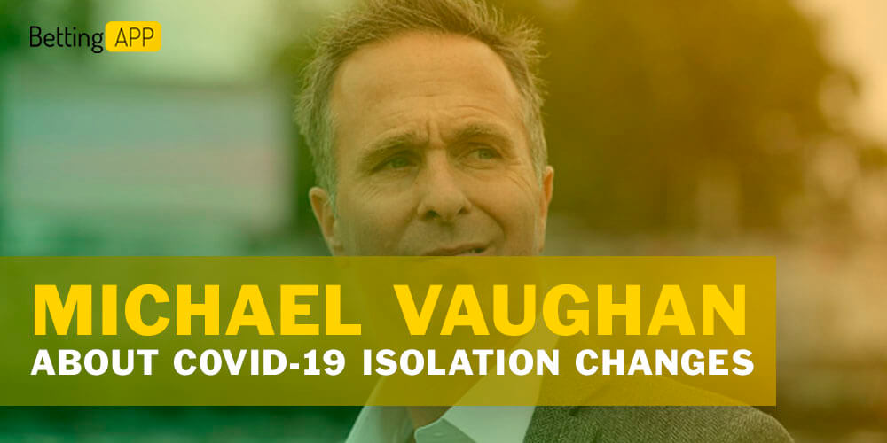 Michael Vaughan abount COVID-19 isolation changes