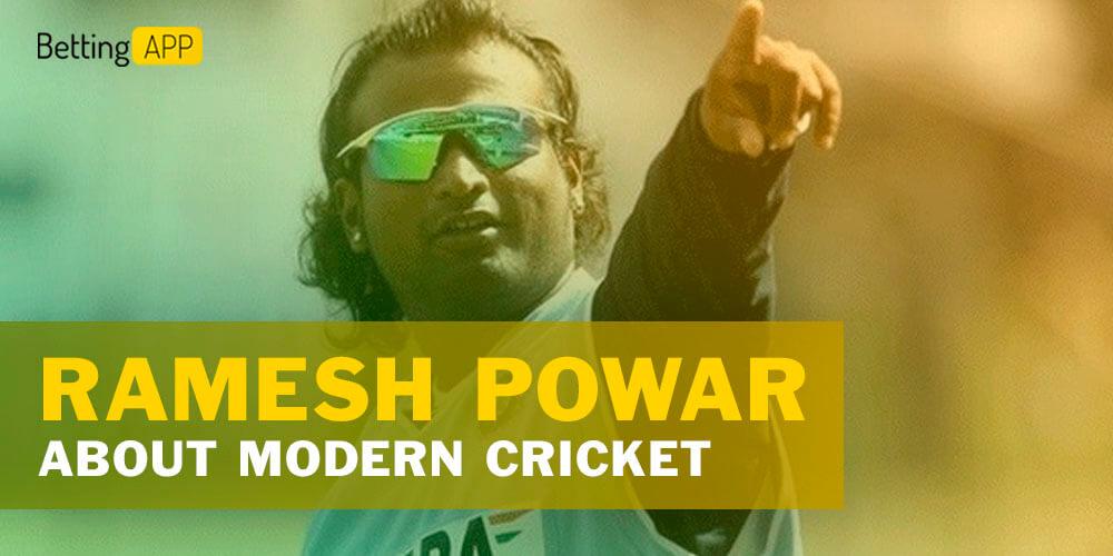 Ramesh Powar about modern cricket