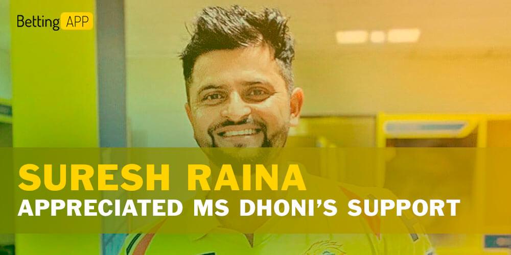 Suresh Raina appreciated MS Dhoni's support in his recovery