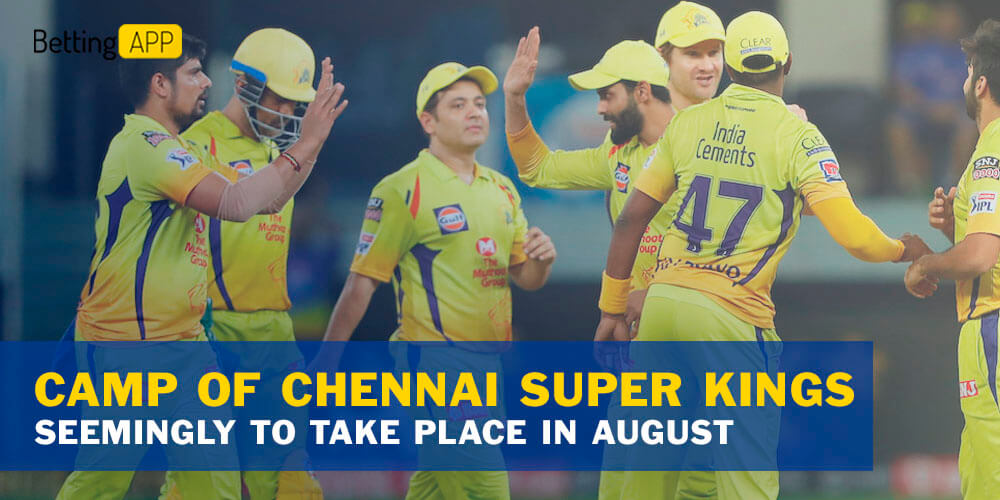Camp of Chennai Super Kings seemingly to take place in August