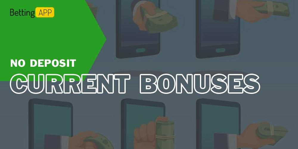 Current no deposit bonuses