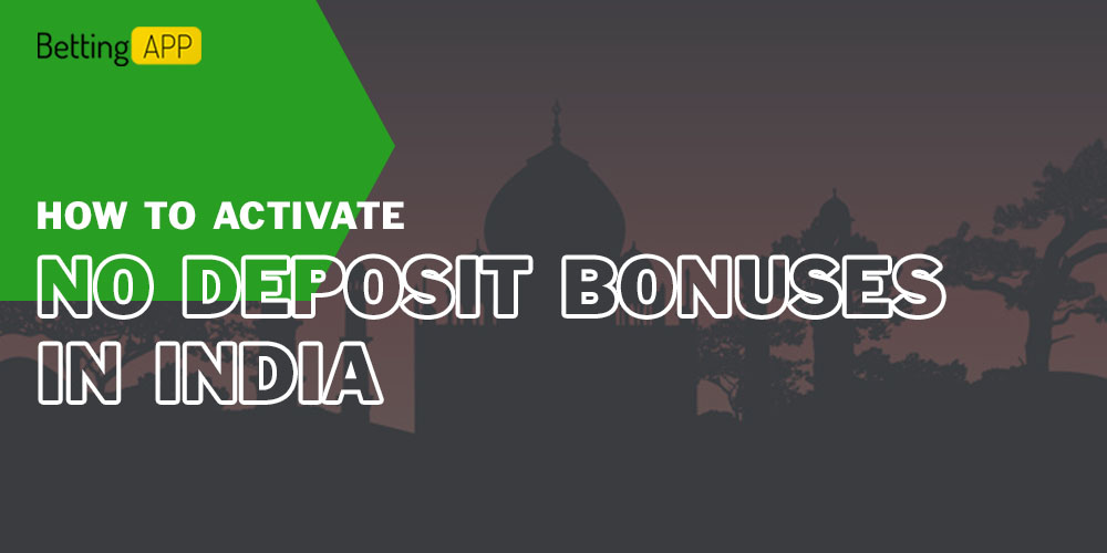 How to activate No Deposit Bonuses in India