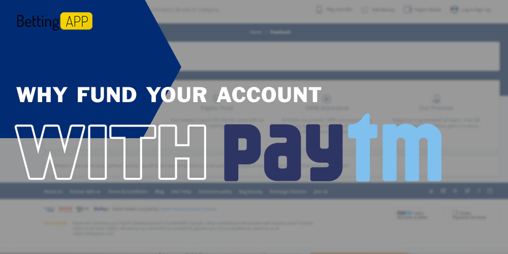 Why fund your account with PayTM