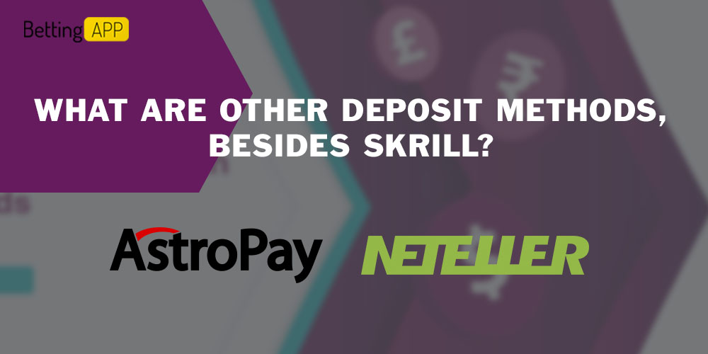 What are other deposit methods, besides Skrill