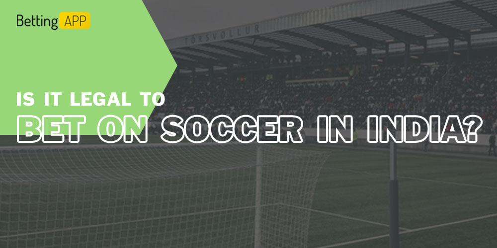 Is it legal to bet on soccer in India