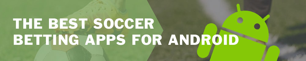 The best soccer betting apps for Android