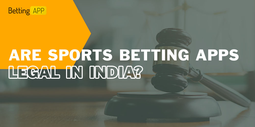 Are sports betting apps legal in India