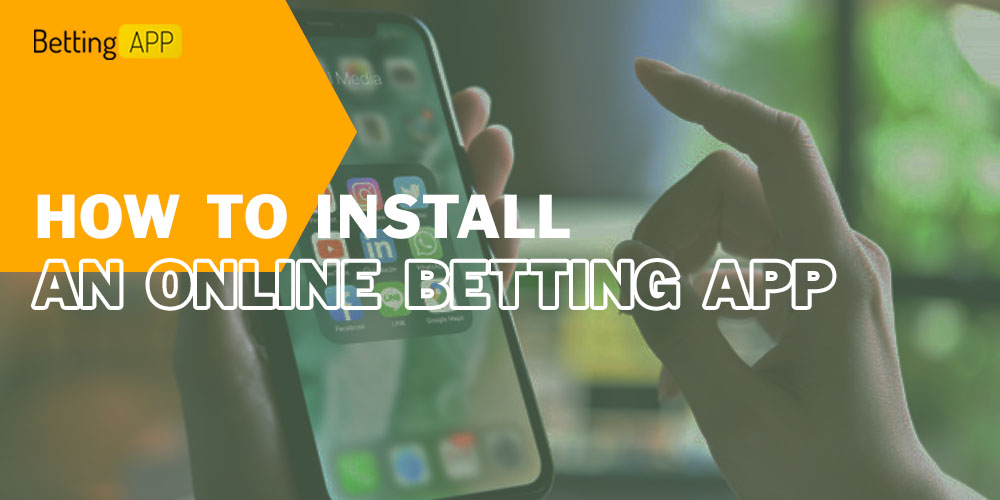 How to install an online betting app
