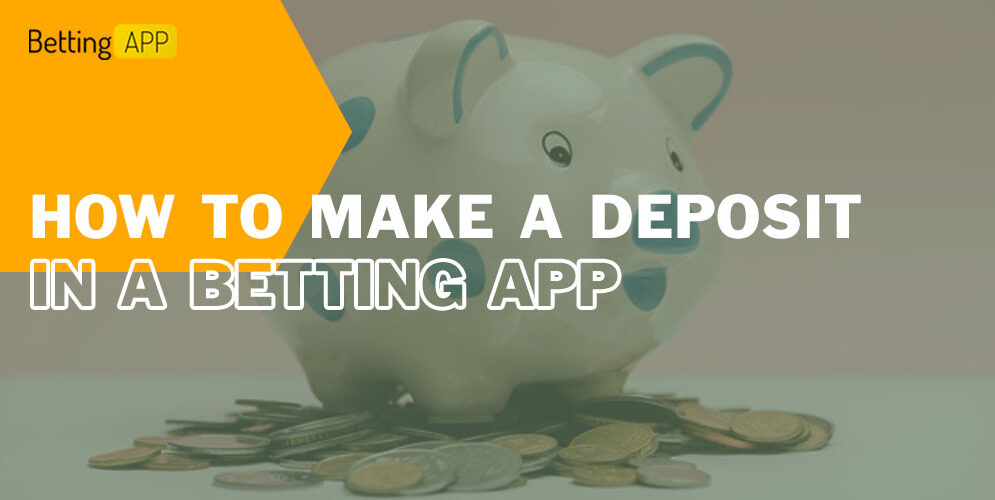 How to make a deposit in a betting app
