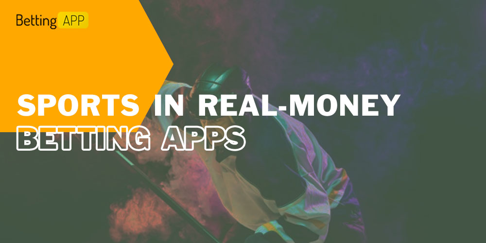 Sports in real-money betting apps