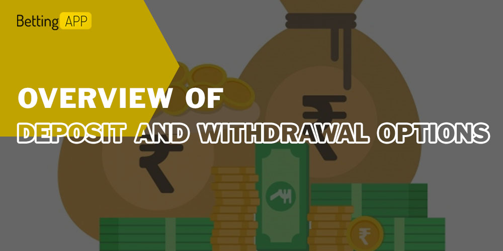 Overview of deposit and withdrawal options