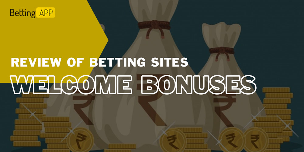 Review of betting sites welcome bonuses