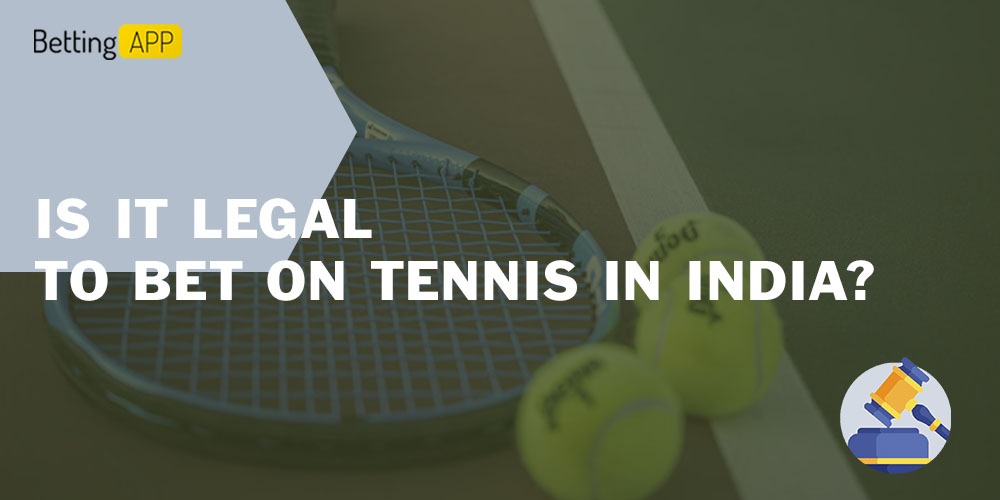 Is it legal to bet on tennis in India