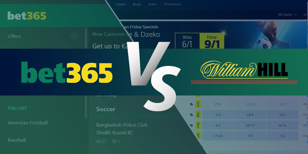 Bet365 vs William Hill